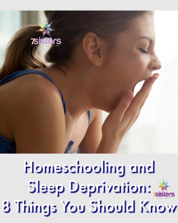 Homeschooling and Sleep Deprivation- 8 Things You Should Know 7SistersHomeschool.com