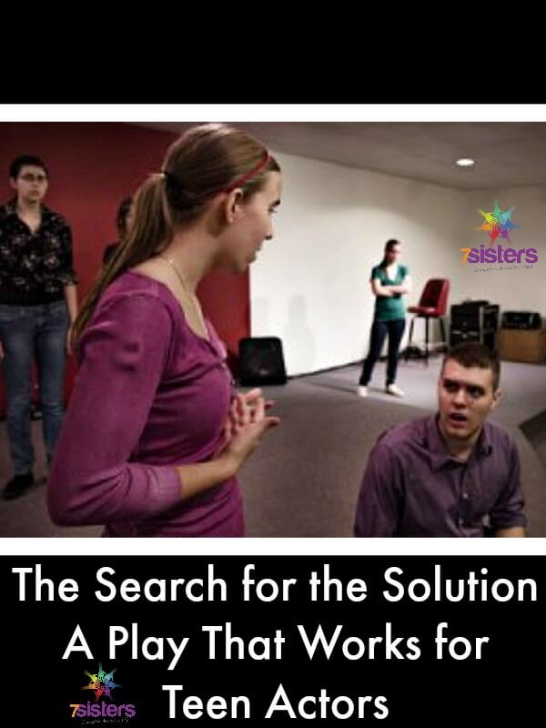 The Search for the Solution - A Play That Works for Teen Actors 7SistersHomeschool.com