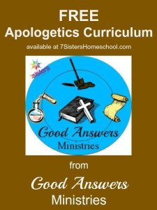 Good Answers Apologetics Free Curriculum from 7SistersHomeschool.com
