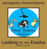 Looking For The Exodus – A Good Answers Apologetics Presentation
