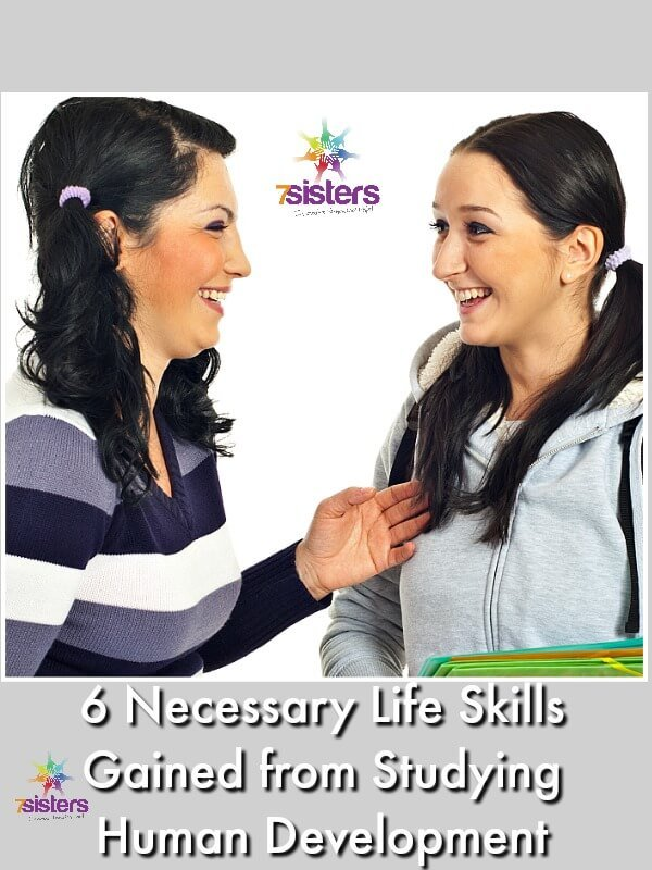 6 Necessary Life Skills Gained from Studying Human Development 7SistersHomeschool.com