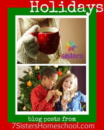 Homeschooling Community: Holiday blog posts from 7SistersHomeschool.com