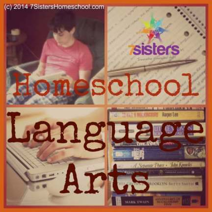 Read about Homeschooling Language Arts at 7SistersHomeschool.com