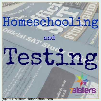 Read about Homeschooling and Testing at 7SistersHomeschool.com