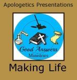Making Life – A Good Answers Apologetics Presentation
