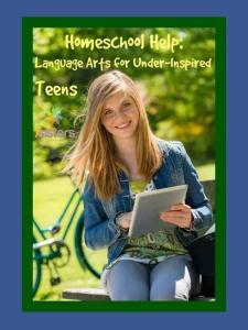 Homeschool help language arts for under-inspired teens