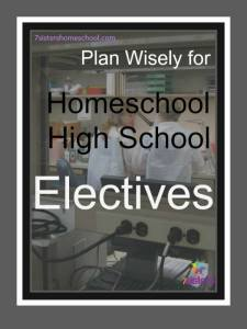 Plan Wisely for Homeschool High School Electives