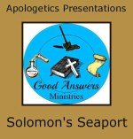 Solomon s Seaport – A Good Answers Apologetics Presentation