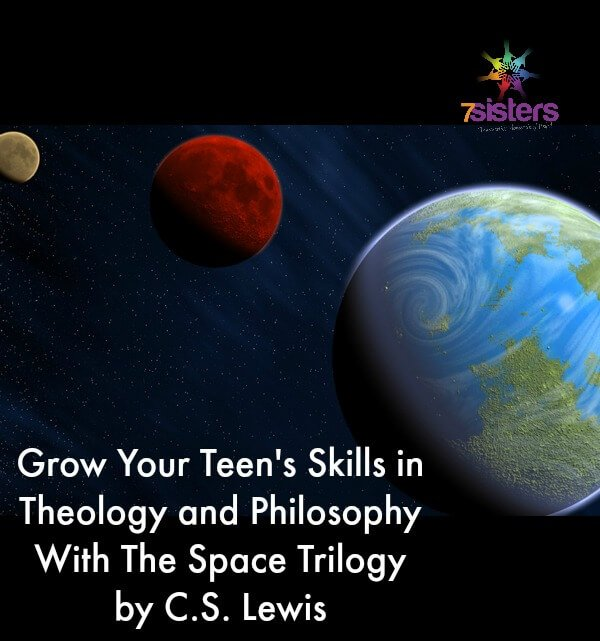 Grow Your Teen's Skills in Theology and Philosophy With The Space Trilogy by C.S. Lewis. 7SistersHomeschool.com shares how to help your teen grow with good literature.