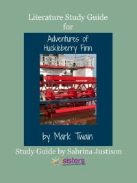 Adventures of Huckleberry Finn Literature Guide 7SistersHomeschool.com