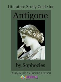 Antigone Literature Study Guide 7SistersHomeschool.com