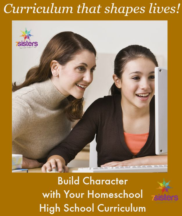 Build Character with Your Homeschool High School Curriculum. 7 Sisters Homeschool