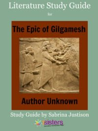 An Authoritative Guide to Literature for Homeschool High School Epic of Gilgamesh Literature Study Guide