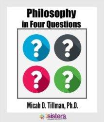 Ways to Introduce Homeschool High Schoolers to Philosophy Philosophy in 4 Questions