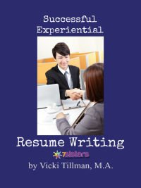 First-Time Job Hunting Skills for Homeschool High Schoolers Experiential Resume Writing Guide