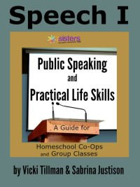 Plans for Homeschool Co-op Classes Speech I Public Speaking and Practical Life Skills
