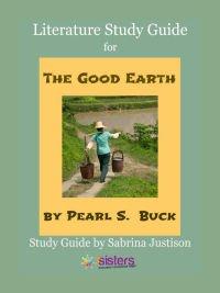 The Good Earth Literature Study Guide 7SistersHomeschool.com
