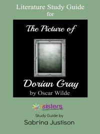 The Picture of Dorian Gray Literature Study Guide. 7SistersHomeschool.com