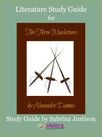 The Three Musketeers Literature Study Guide 7SistersHomeschool.com