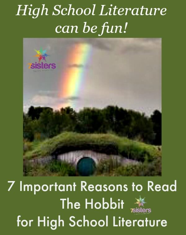 7 Important Reasons to Read The Hobbit for Homeschool High School Literature 7SistersHomeschool.com