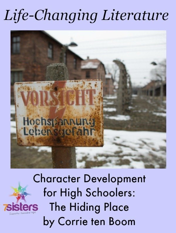 Character Development and High School Literature: The Hiding Place from 7SistersHomeschool.com