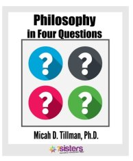 Critical Thinking: Helping Teens Examine Their Presuppositions Philosophy in 4 Questions