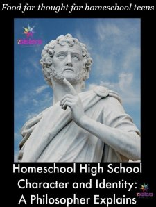 7SistersHomeschool.com Homeschool High School Character and Identity: A Philosopher Explains