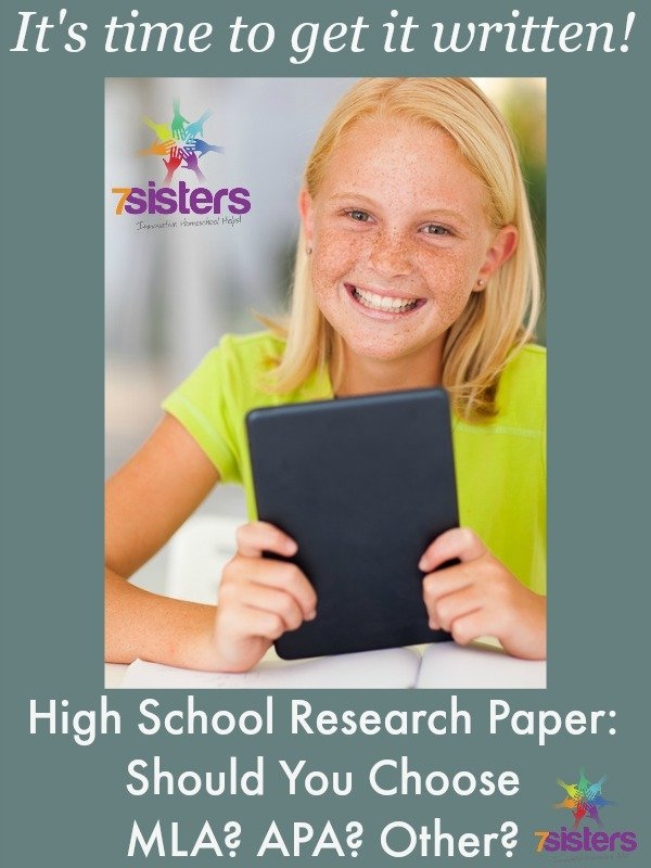 High School Research Paper: Should You Choose MLA? APA? Other? 7SistersHomeschool.com