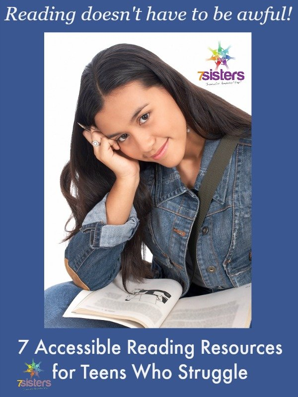 7 Accessible Reading Resources for Teens Who Struggle 7SistersHomeschool.com
