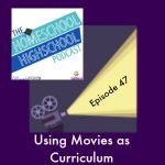 HSHSP Ep 47 Using Movies as Curriculum