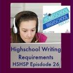 Homeschool Highschool Podcast 26: Highschool Writing Requirements