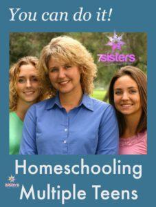 Homeschooling Multiple Teens 7SistersHomeschool.com