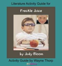 How to Choose the Best Literature Activity Guide for Your Elementary Child Elementary Literature Activity Guide for Freckle Juice