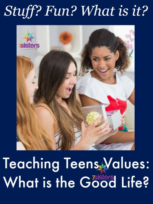 Teaching Teens Values: What is the Good Life?