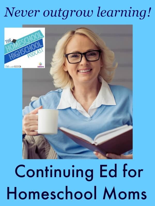 Homeschool Highschool Podcast Ep 29 Continuing Education for Homeschool Moms