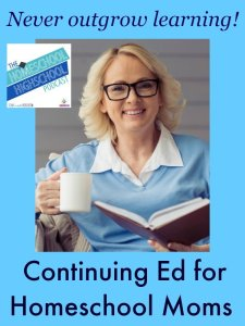 Homeschool Highschool Podcast Ep 29: Continuing Ed for Moms. Homeschool moms can have fun and keep themselves sharp for the homeschool teaching duties by creating some of their own continuing education.