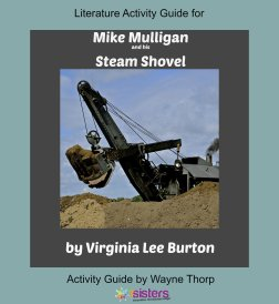 Elementary Literature Activity Guide for Mike Mulligan and his Steam Shovel 7SistersHomeschool.com