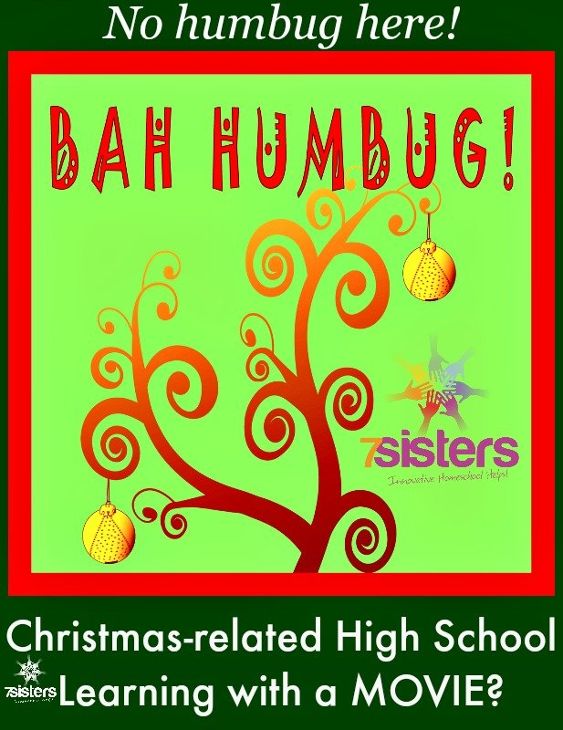 Christmas-related High School Learning with a MOVIE? Bah! Humbug! 7SistersHomeschool.com