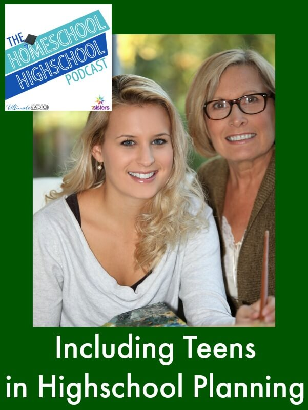 Homeschool Highschool Podcast Ep 44 Including Teens in Planning
