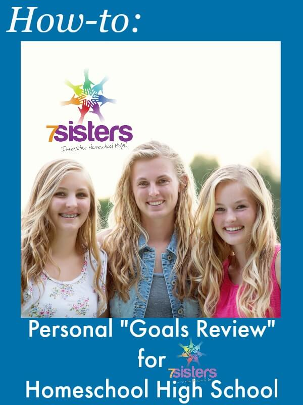 How-to Personal Goals Review for Homeschool High School 7SistersHomeschool.com
