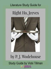 An Authoritative Guide to Literature for Homeschool High School Right Ho, Jeeves Literature Study Guide