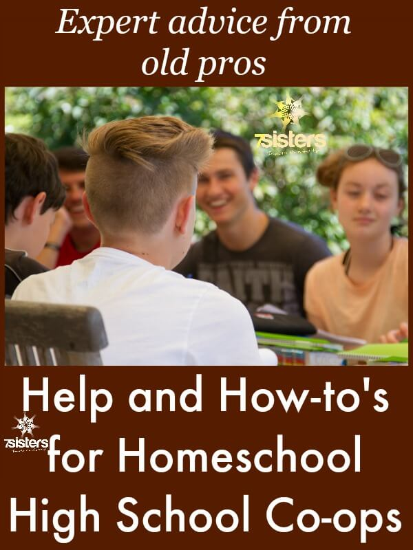 Help and How-to's for Homeschool High School Co-ops. 7SistersHomeschool.com Practical tips for successful homeschool co-ops with teens.