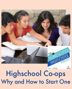 HSHSP Ep 68 Highschool Co-ops Why and How to Start One
