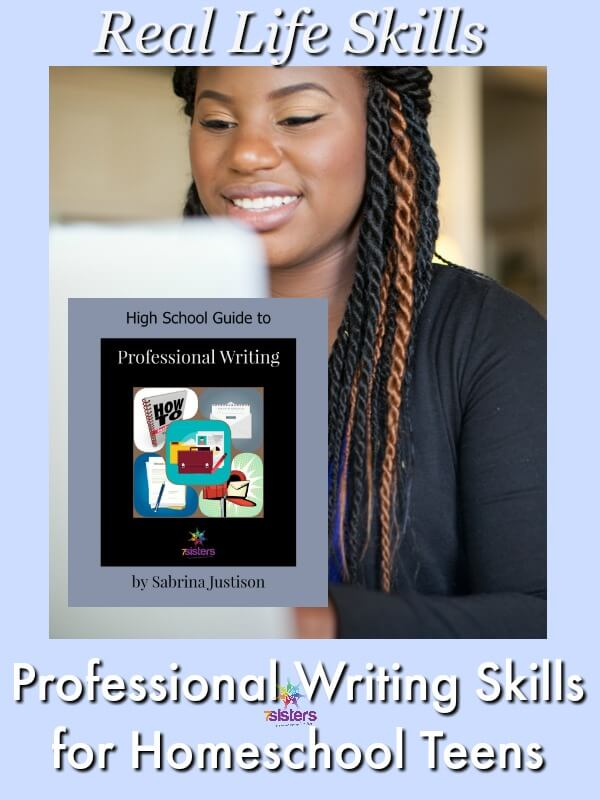 Give Your Teen Needed Life Preparation: Professional Writing Skills 7SistersHomeschool.com Your teens will use these skill in real life!