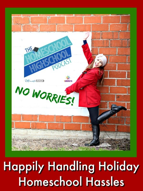 Podcast HSHSP Ep 90 Handling Holiday Homeschool Hassles