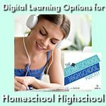 HSHSP Ep 105 Digital Learning Options for Homeschool Highschool