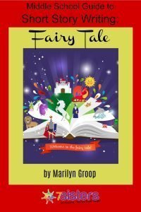 Middle School Short Story Writing Guide: Fairy Tale 7SistersHomeschool.com