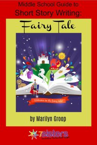 Middle School Short Story Writing Guide: Fairy Tale 7SistersHomeschool.com