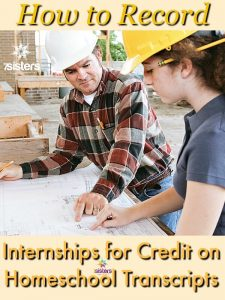Electives for Homeschool High School What is an internship and how to record it on the homeschool transcript?