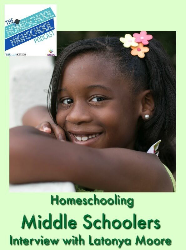 Podcast HSHSP Homeschooling Middle Schoolers Interview with Latonya Moore